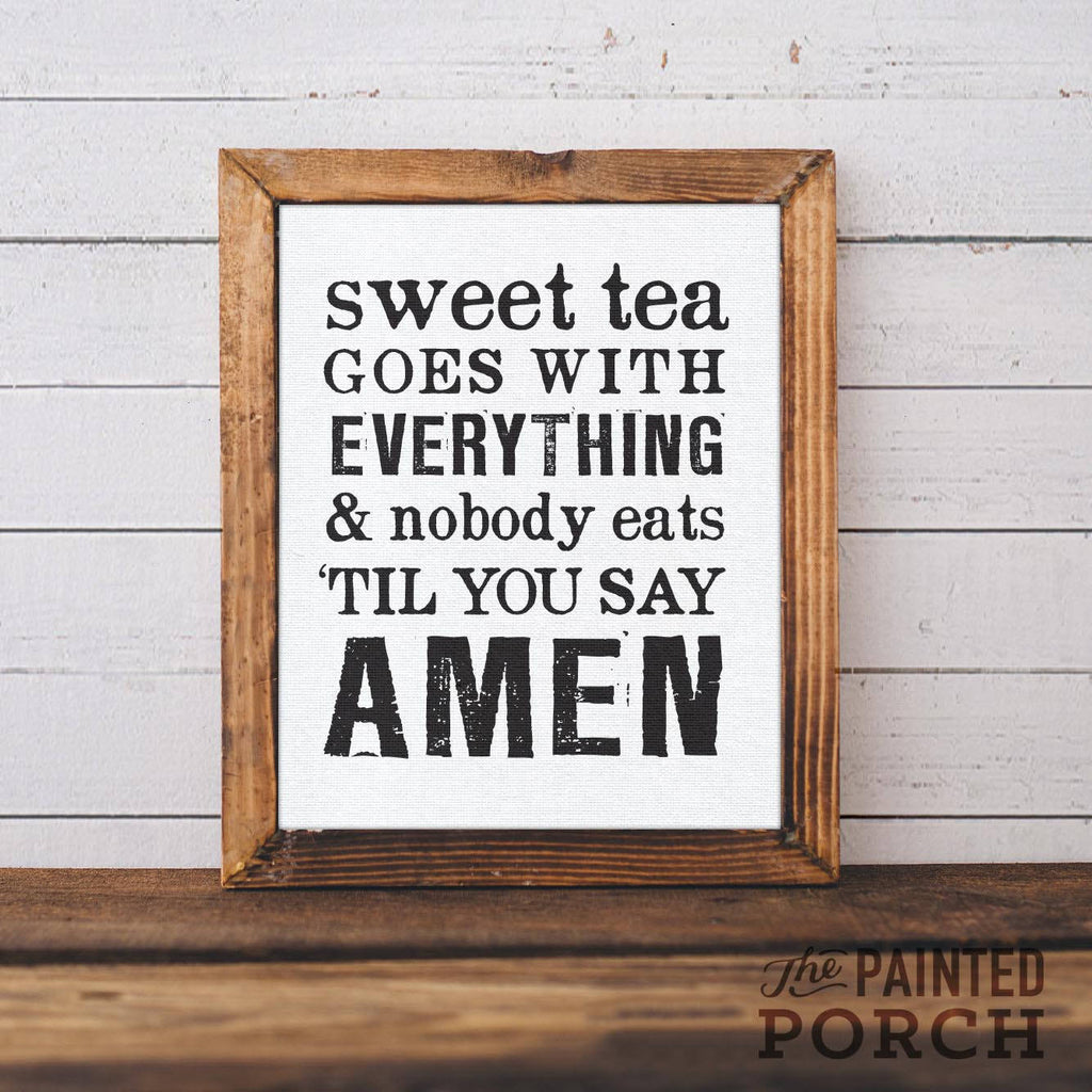 """Sweet Tea Goes with Everything"" Print - The Painted Porch Co"