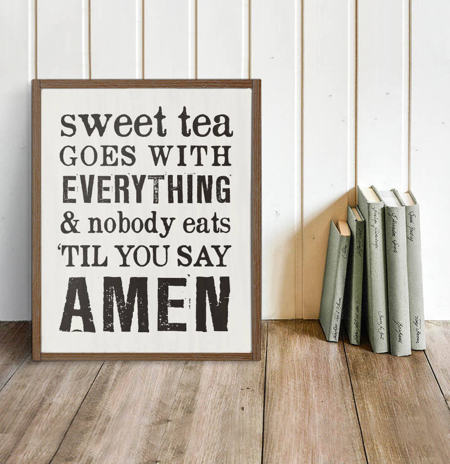 """Sweet Tea Goes with Everything..."" Wall Sign - The Painted Porch Co"