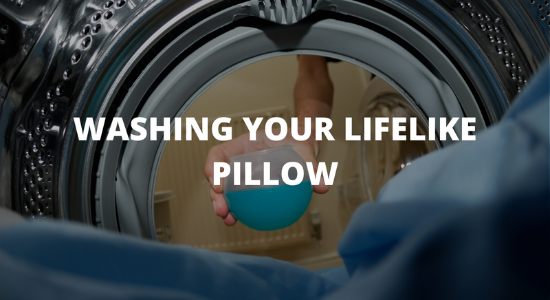 How To Wash Your LifeLike Pillow
