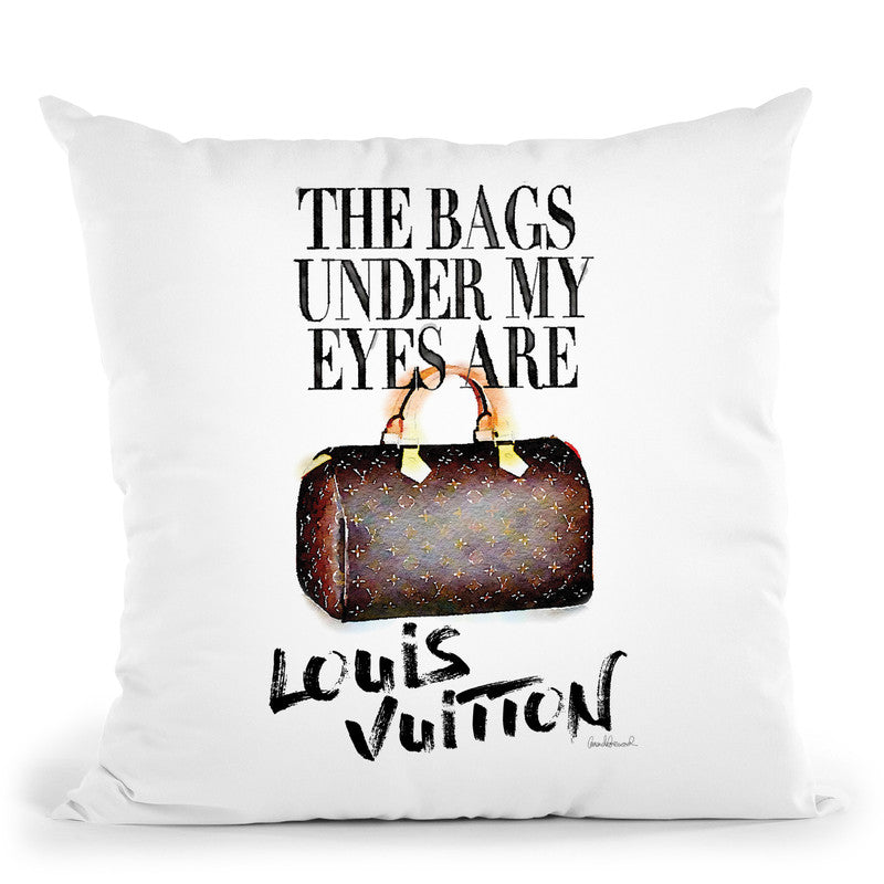 The Bags Under My Eyes Are Designer Throw Pillow By Amanda Greenwood
