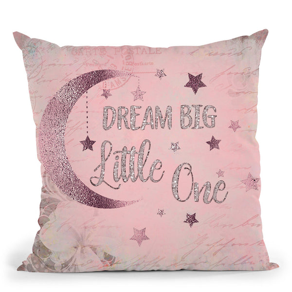 Dream Big Little One Throw Pillow By Andrea Haase
