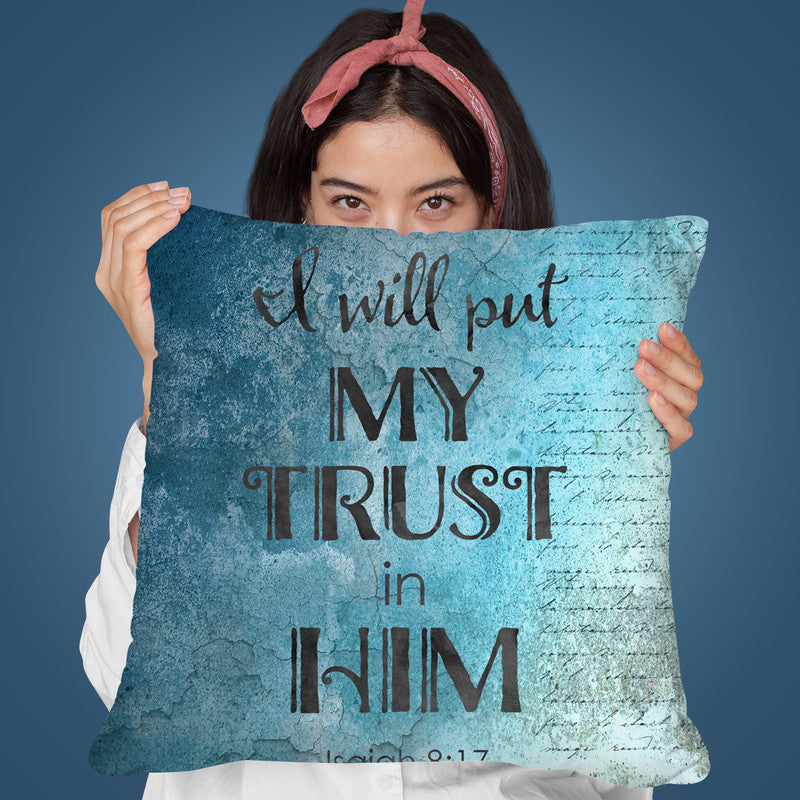 I Will Put My Trust In Him Throw Pillow By Andrea Haase