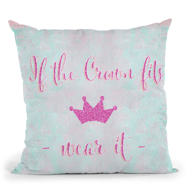 If The Crown Fits Ii Throw Pillow By Andrea Haase