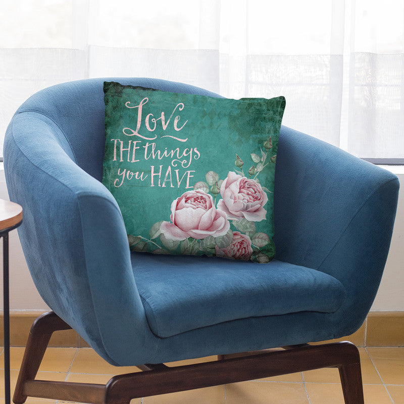Love The Things You Have Throw Pillow By Andrea Haase