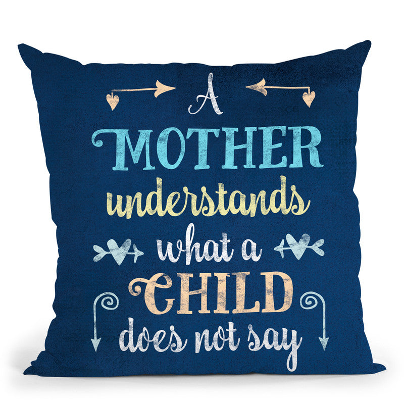 Mother Understands Throw Pillow By Andrea Haase