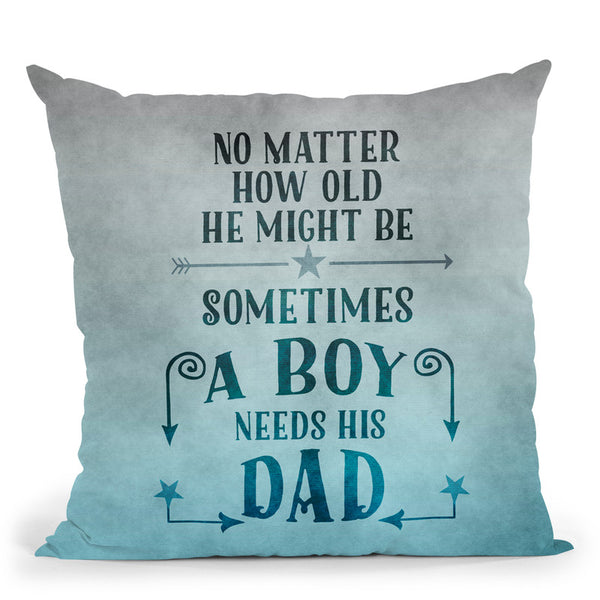 No Matter How Old Dad Throw Pillow By Andrea Haase