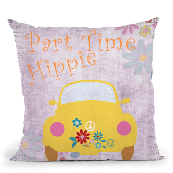Part Time Hippie Throw Pillow By Andrea Haase
