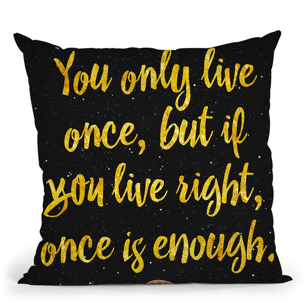 You Only Live Once Throw Pillow By Elo Marc - All About Vibe