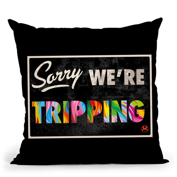 Sorry 2 Throw Pillow By Bob Weer - All About Vibe