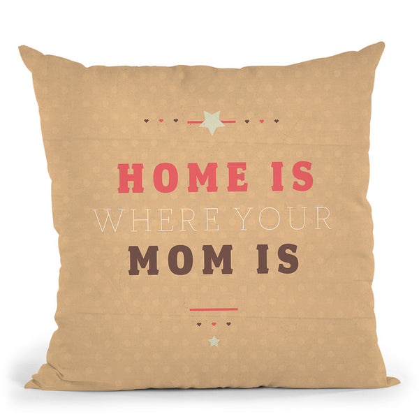 Home Is Mom Throw Pillow By American Flat - All About Vibe
