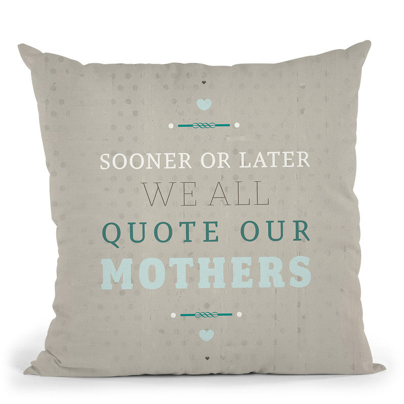 Quoting Mothers Throw Pillow By American Flat - All About Vibe