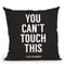 You Cant Touch This Throw Pillow By Balazs Solti