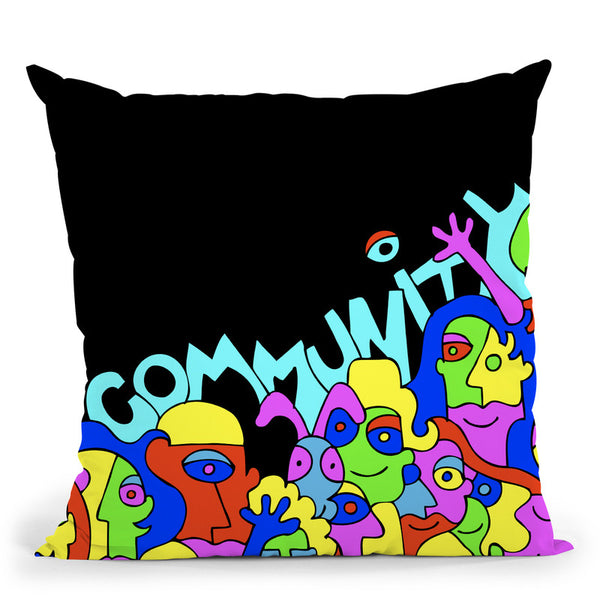 Community Throw Pillow By Billy The Artist