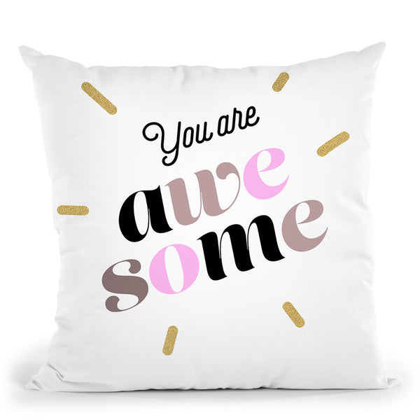 You Are Awesome Throw Pillow By Dom Vari