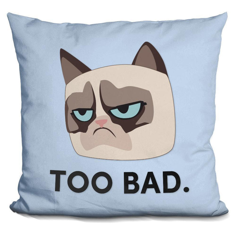 TOO BAD-GRUMPY CAT Pillow