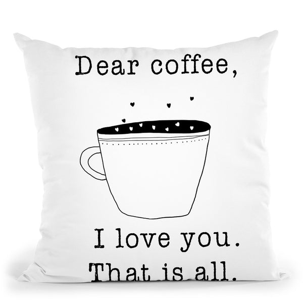 Dear Coffee Throw Pillow By Image Conscious - by all about vibe