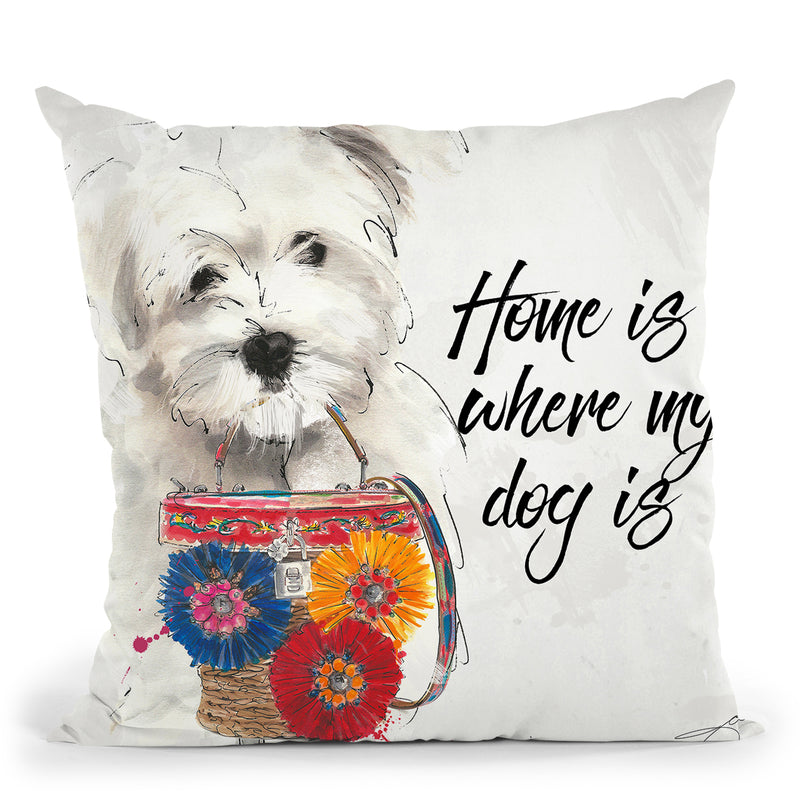 Home Is Where My Dogs Is/ Home Throw Pillow by Jodi Pedri