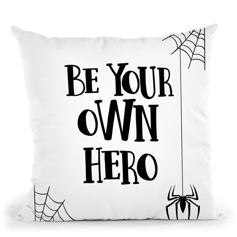 Be Your Own Hero Throw Pillow By Little Pitti