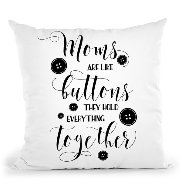 Moms Are Like Buttons Throw Pillow By Little Pitti