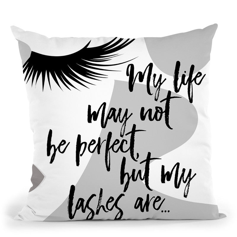 My Life May Not Be Perfect Throw Pillow By Little Pitti