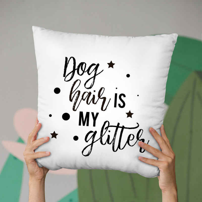 Dog Hair Is My Glitter Throw Pillow By Little Pitti