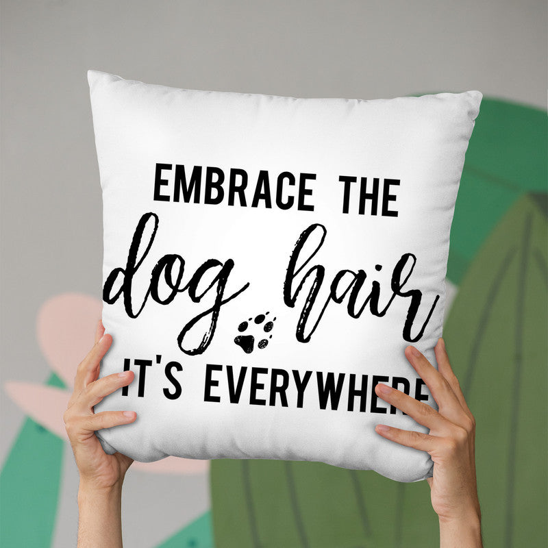 Embrace The Dog Hair It'S Everywhere Throw Pillow By Little Pitti