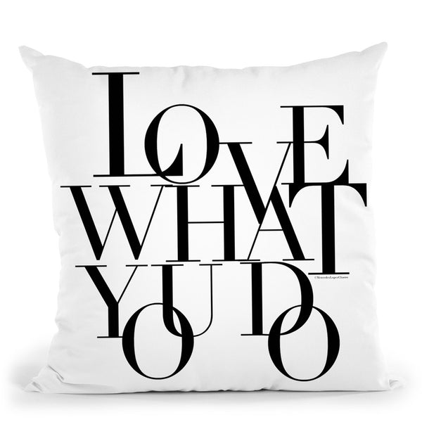 Love What You Do Throw Pillow By Mercedes Lopez Charro