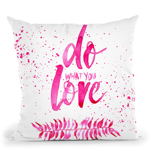 Do What You Love Pink Throw Pillow By Mercedes Lopez Charro