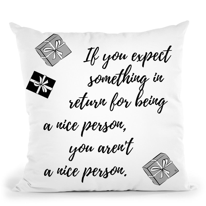 Nice Quote Throw Pillow By Martina Pavlova