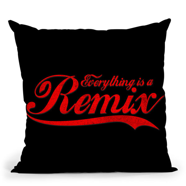 Everything Is A Remix Throw Pillow By Nicebleed