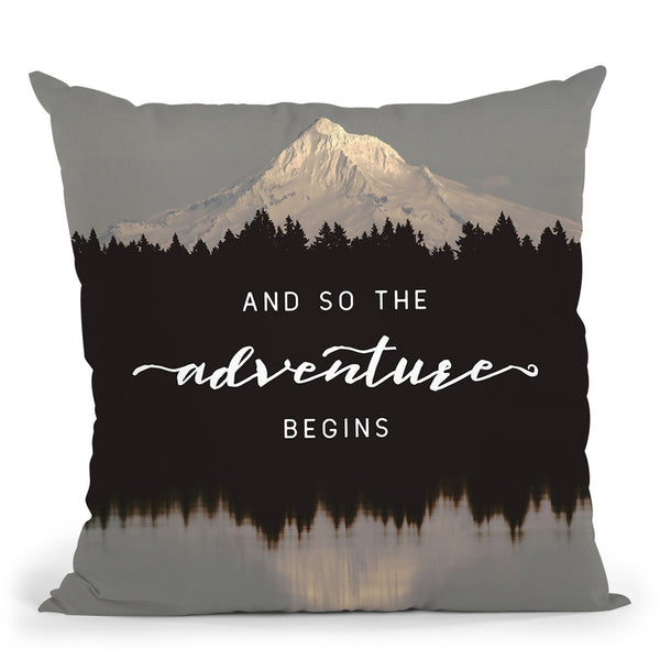 And So The Adventure Begins Mountain Reflection Throw Pillow By Nature Magick