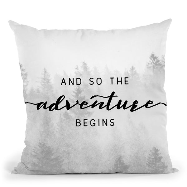 And So The Adventure Begins Throw Pillow By Nature Magick