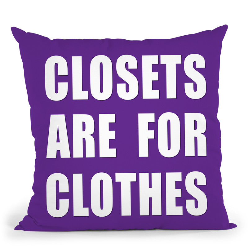 Closets Are For Clothes Purple Throw Pillow By Pride Designs - by all about vibe