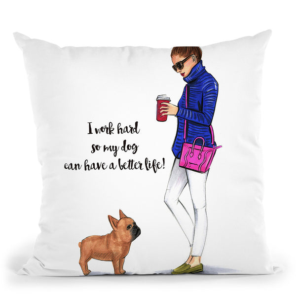 Work Hard For My Frenchie Dog Throw Pillow By Rongrong