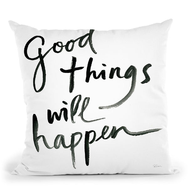 Good Things Will Happen Sq Throw Pillow By Sue Schlabach
