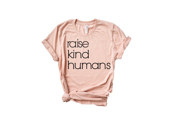 Raise Kind Humans Mama Tee