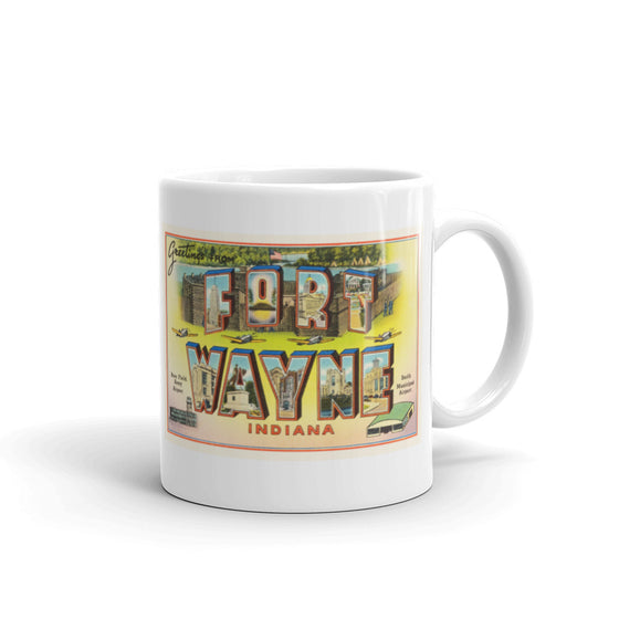 Mug – Fort Wayne IN #2 Greetings From Indiana Big Large Letter Postcard Retro Travel Gift Souvenir Coffee or Tea Cup - American Yesteryear