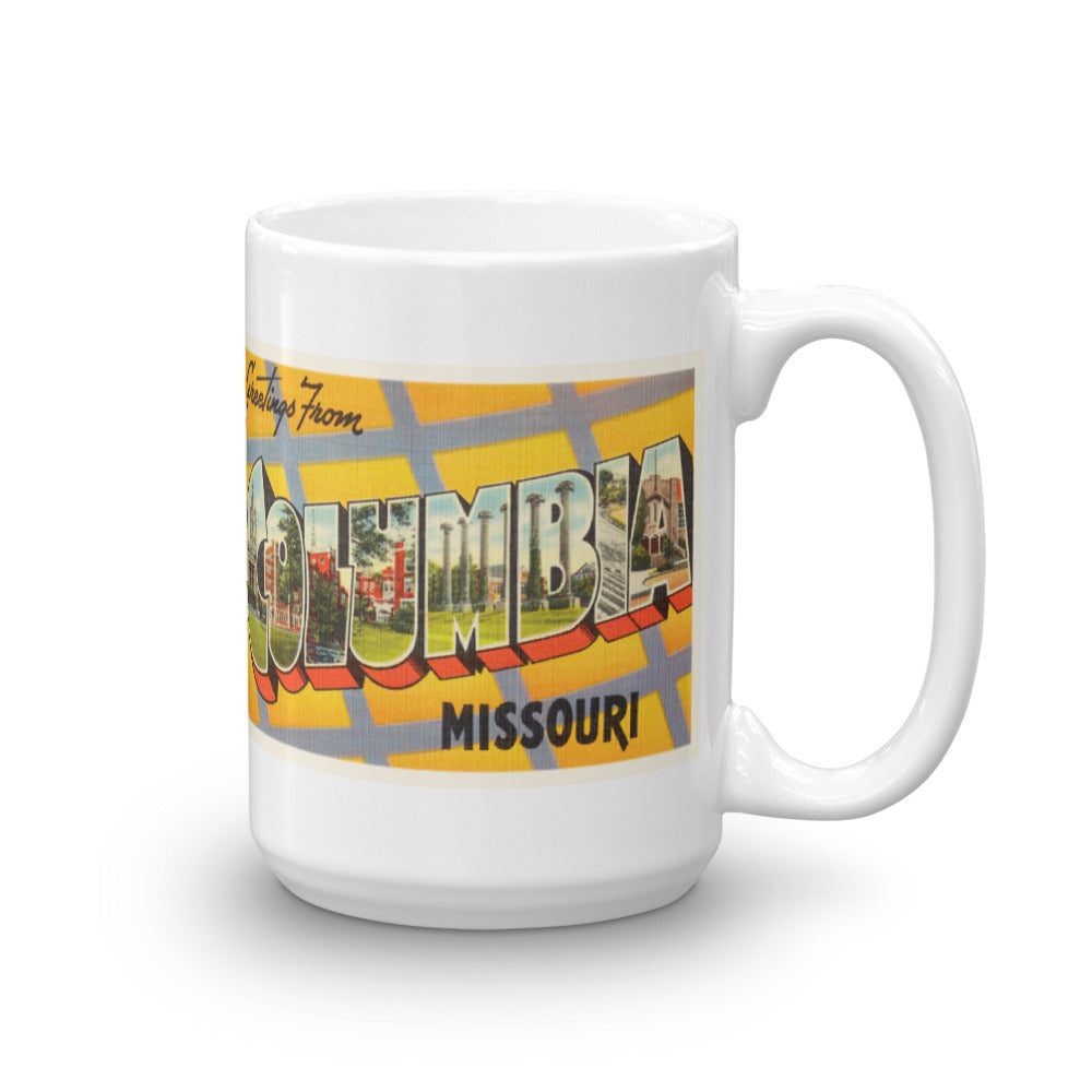 Mug – Columbia MO Greetings From Missouri Big Large Letter Postcard Retro Travel Gift Souvenir Coffee or Tea Cup - American Yesteryear