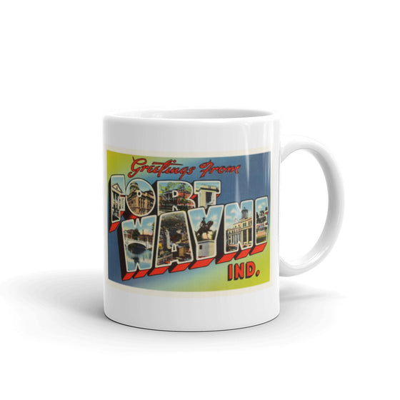 Mug – Fort Wayne IN Greetings From Indiana Big Large Letter Postcard Retro Travel Gift Souvenir Coffee or Tea Cup - American Yesteryear