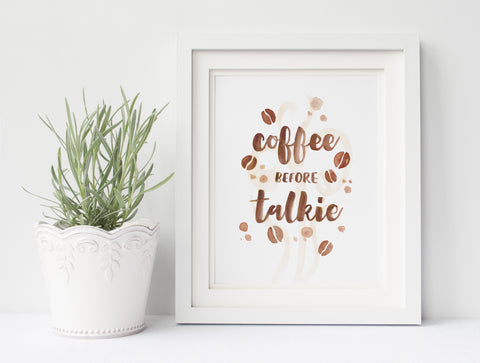 Coffee Before Talkie Watercolor Digital Office Print
