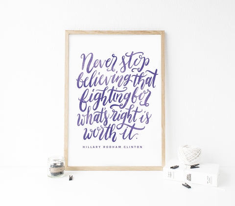 Hillary Clinton Quote Print