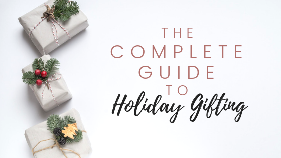 The Complete Guide to Holiday Gifting