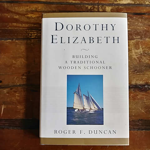 "Book ""Dorothy Elizabeth - Building a Traditional Wooden Schooner"""