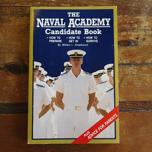 "Book ""The Naval Academy Candidate Book - How to Prepare, How to Get In, How to Survive"""
