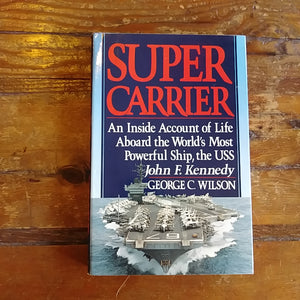 "Book ""Super Carrier - An Inside Account of Life Aboard the World's Most Powerful Ship, the USS John F. Kennedy"""