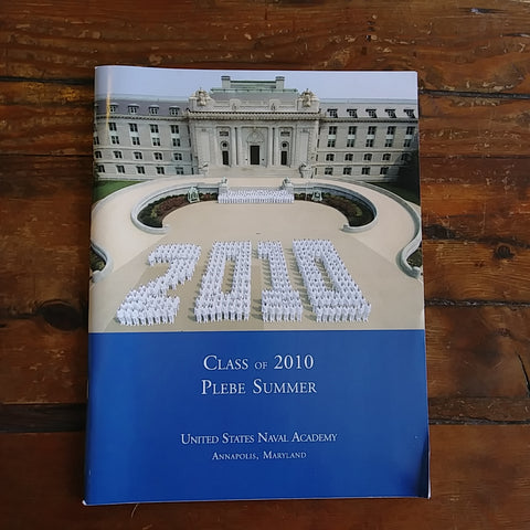 "Book ""Class of 2010 Plebe Summer - United States Naval Academy, Annapolis, Maryland"""