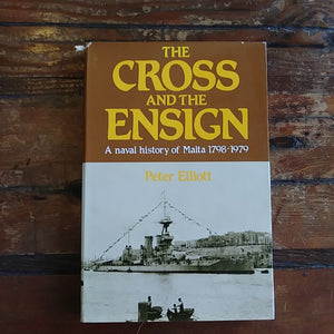 "Book ""The Cross and the Ensign - A naval history of Malta 1798-1979"""