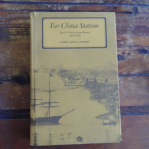 "Book ""Far China Station - The U.S. Navy in Asian Waters 1800-1898"""
