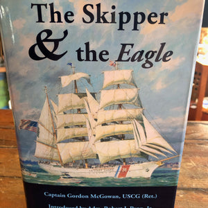 Book, The Skipper and The Eagle, by Capt. Gordon McGowan - Annapolis Maritime Antiques