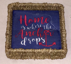 "Napkin basket, ""home is where the anchor drops"""